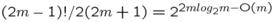$(2m-1)!/2(2m+1)=2^{2m\text{log}_2m-\mathrm{O}(m)}$