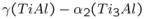 $\gamma(TiAl)-\alpha_2(Ti_3Al)$