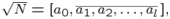 $\sqrt{N}=[a_0,\overline{a_1,a_2,\ldots, a_l}\,],$