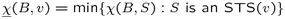 $\underline\chi(B,v)=\min\{\chi(B,S):S \mbox{ is an STS($v$)}\}$