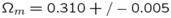 ${\Omega}_m = 0.310+/-0.005$