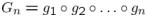 $G_n=g_1\circ g_{2} \circ \dots \circ g_n$