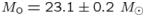 $M_{\rm o} = 23.1 \pm 0.2~M_{\odot}$