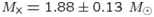 $M_{\rm x} = 1.88 \pm 0.13~M_{\odot}$