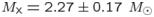 $M_{\rm x} = 2.27 \pm 0.17~M_{\odot}$