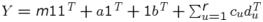$Y = \textit{m}11^{\mathit{T}}+a1^{\mathit{T}}+1b^{\mathit{T}}+\sum_{u=1}^{\textit{r}}c_{u}d_{u}^{\mathit{T}}$