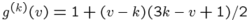 $g^{(k)}(v)=1+(v-k)(3k-v+1)/2$