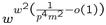 $w^{w^2\big(\frac 1{p^4m^2}-o(1)\big)}$